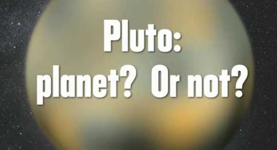 Pluto - Planet or Not ?