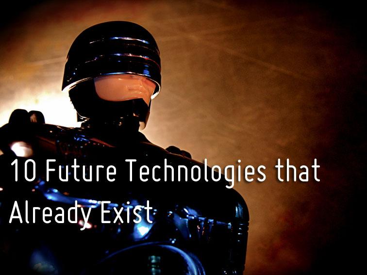 10 Future Technologies That Already Exist