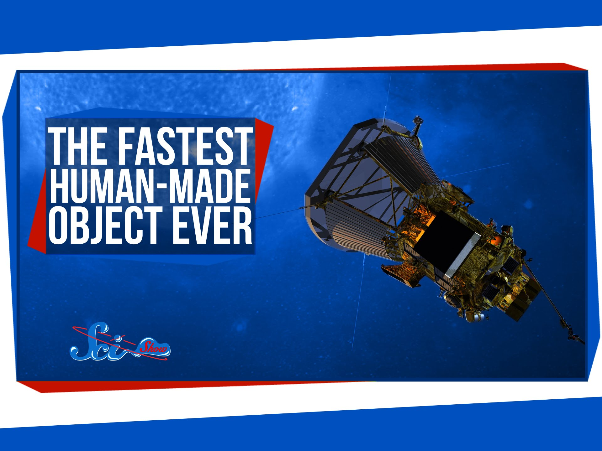 The Fastest Human-Made Object Ever