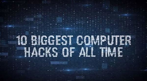 10 Biggest Computer Hacks Of All Time