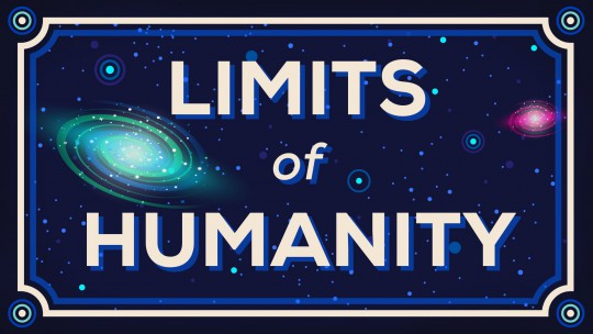 How Far Can We Go? Limits of Humanity