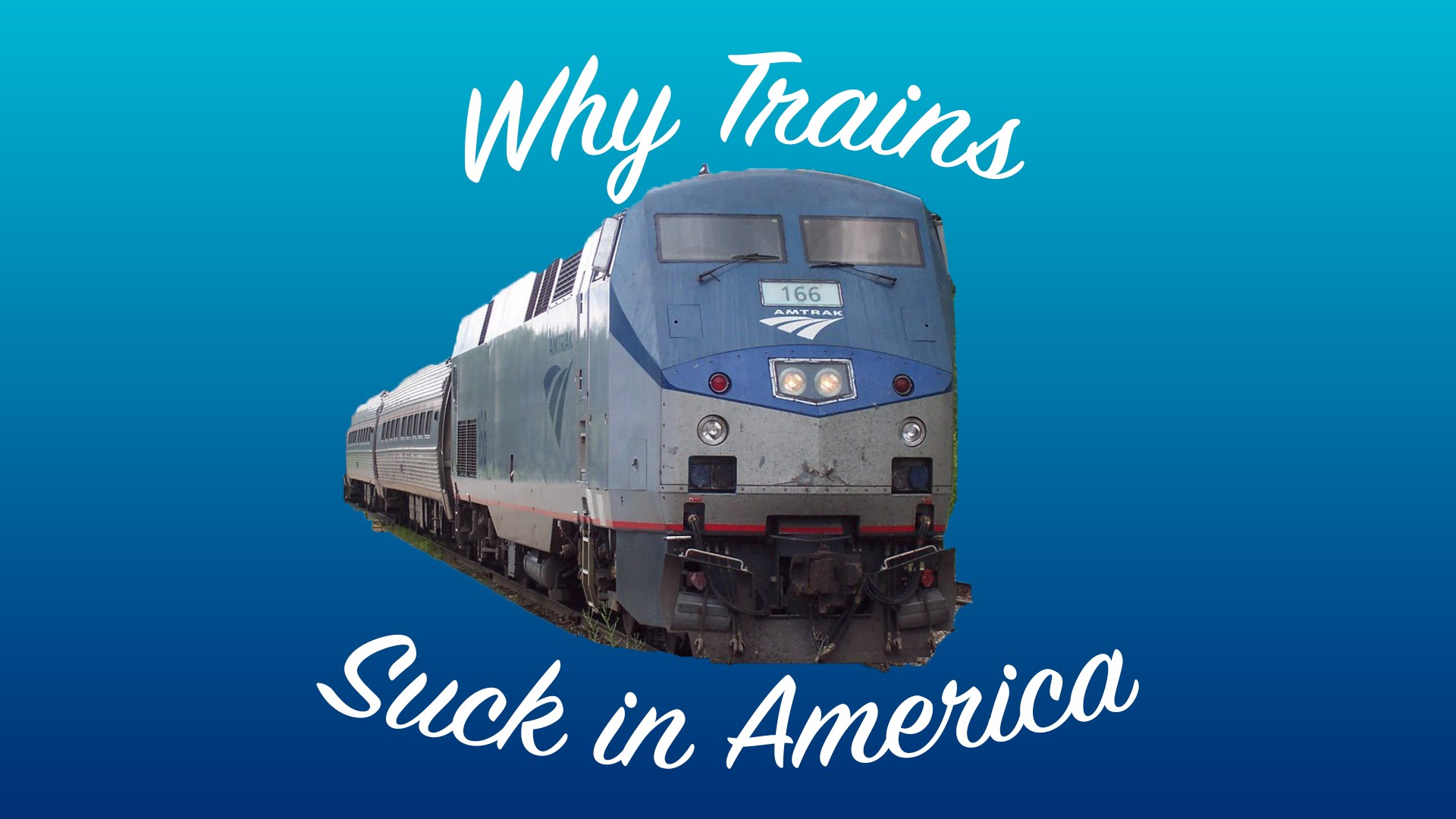 Why Trains Suck In America