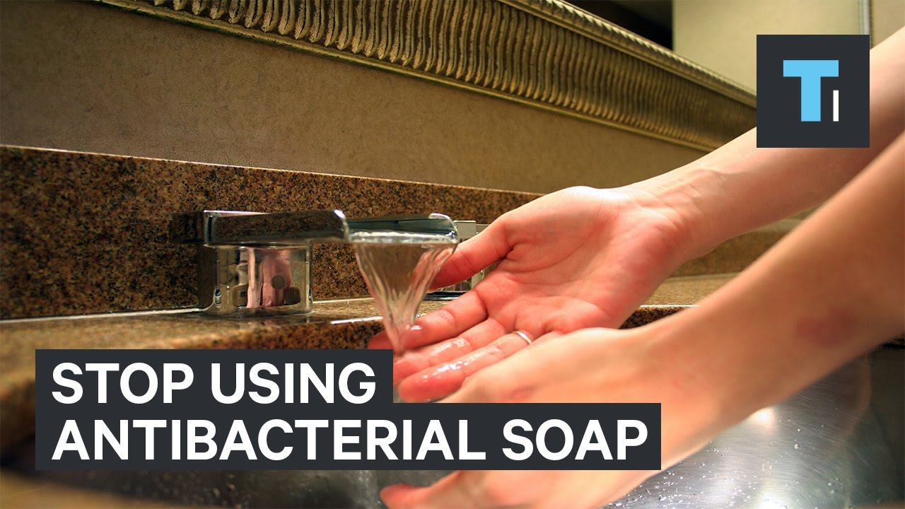 Why you should stop using most antibacterial soaps