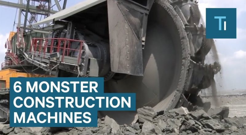 6 Monster Machines That Are Changing Construction