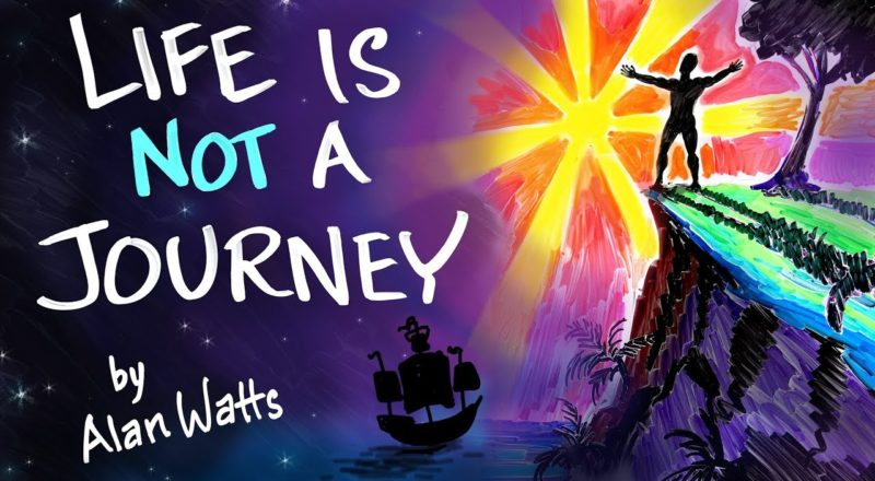 Don't Fool Yourself, Life is Not a Journey